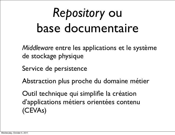 Repository ou                             base documentaire                    Middleware entre les applications et le sys...