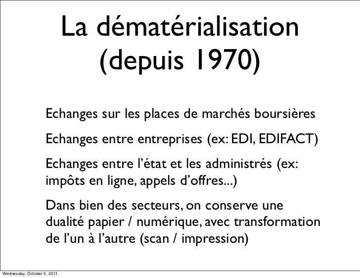 La dématérialisation                                (depuis 1970)                    Echanges sur les places de marchés bo...