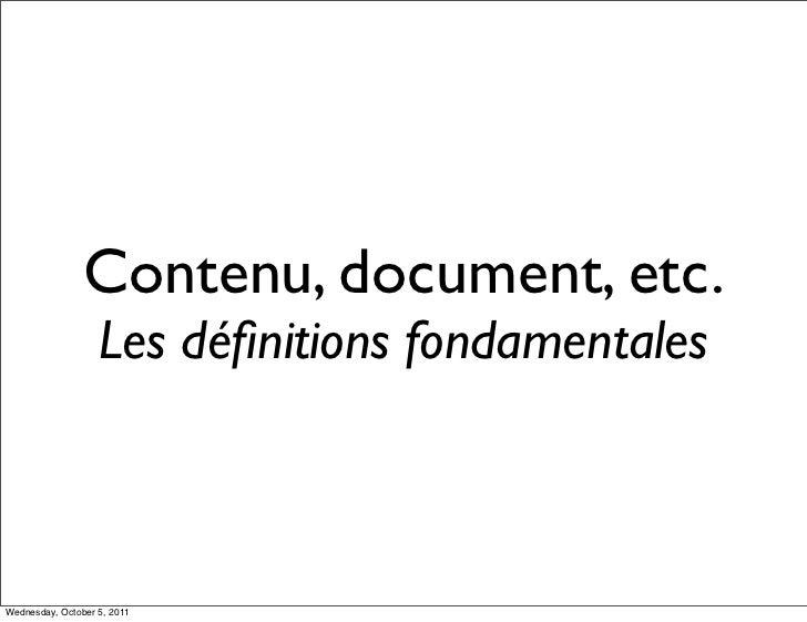 Contenu, document, etc.                   Les définitions fondamentalesWednesday, October 5, 2011