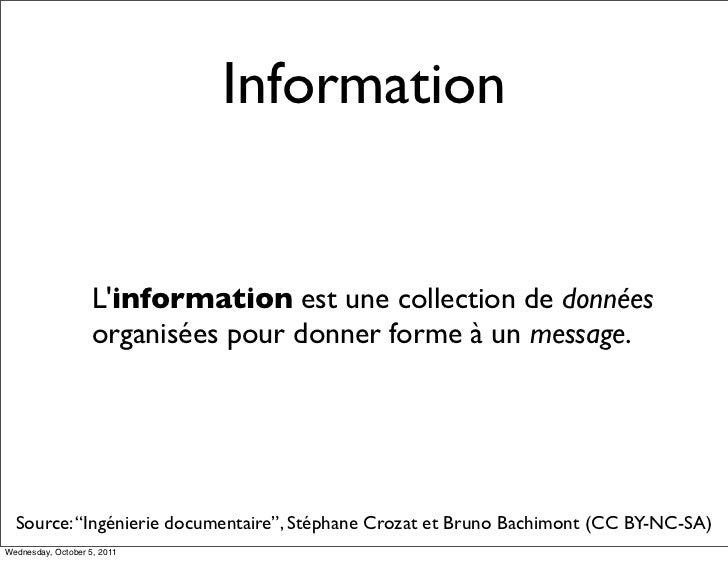 Information                    Linformation est une collection de données                    organisées pour donner forme ...