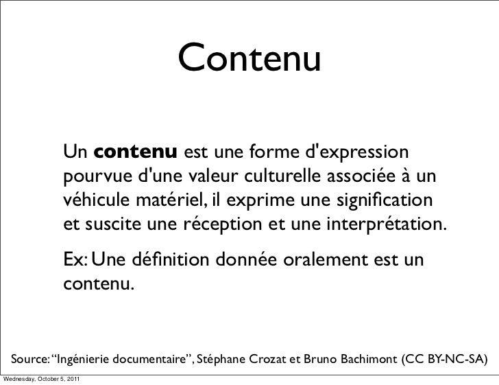 Contenu                    Un contenu est une forme dexpression                    pourvue dune valeur culturelle associée...