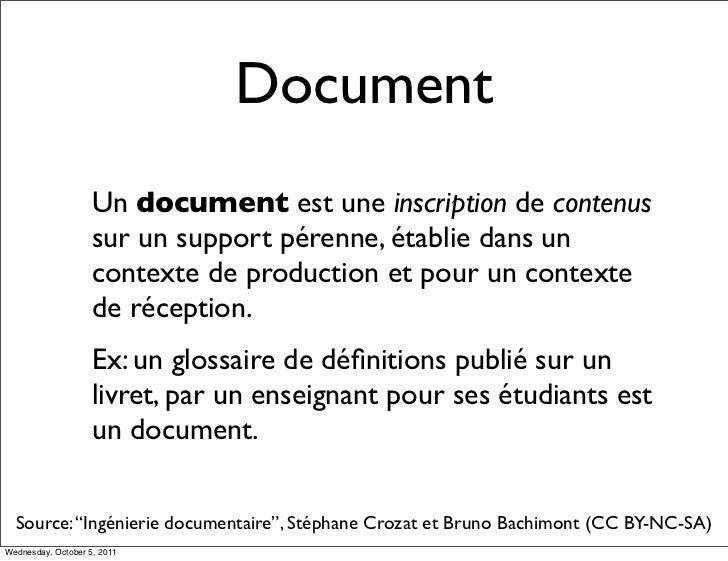 Document                    Un document est une inscription de contenus                    sur un support pérenne, établie...