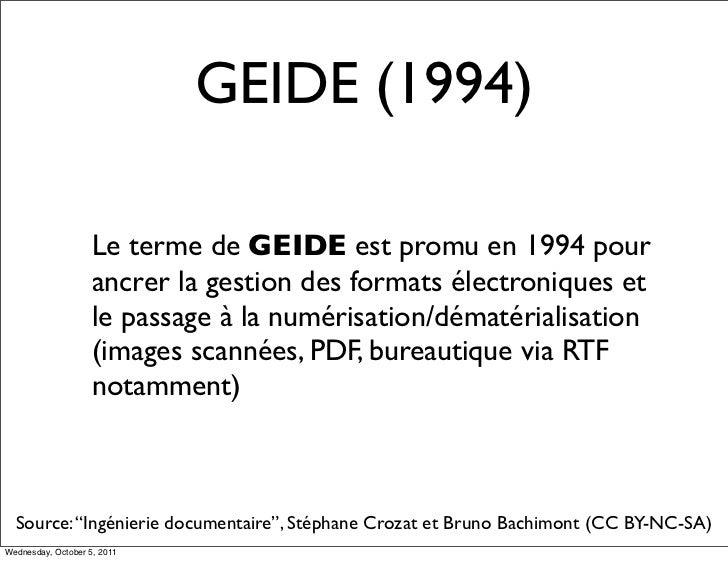 GEIDE (1994)                    Le terme de GEIDE est promu en 1994 pour                    ancrer la gestion des formats ...