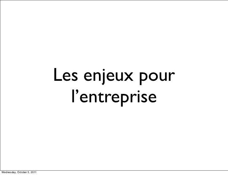 Les enjeux pour                               l'entrepriseWednesday, October 5, 2011