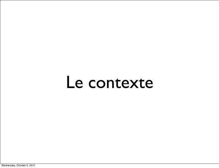 Le contexteWednesday, October 5, 2011