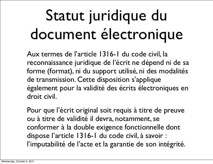 Statut juridique du                      document électronique                    Aux termes de l'article 1316-1 du code c...