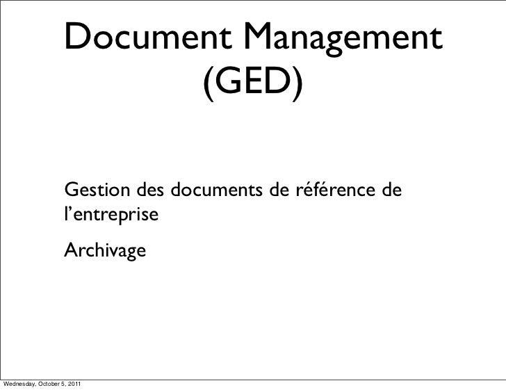 Document Management                         (GED)                    Gestion des documents de référence de                ...