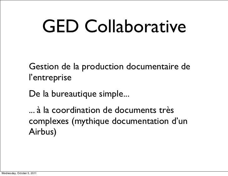GED Collaborative                    Gestion de la production documentaire de                    l'entreprise             ...