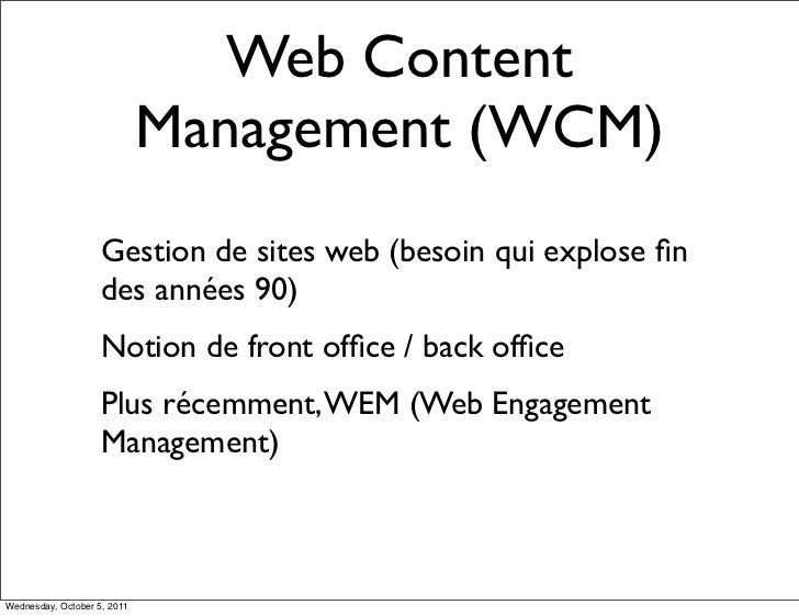Web Content                             Management (WCM)                    Gestion de sites web (besoin qui explose fin   ...