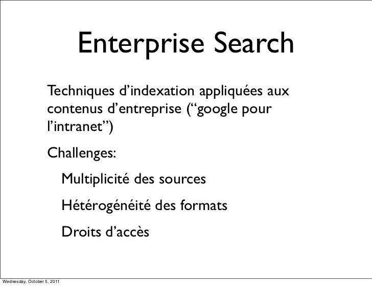 """Enterprise Search                    Techniques d'indexation appliquées aux                    contenus d'entreprise (""""goo..."""