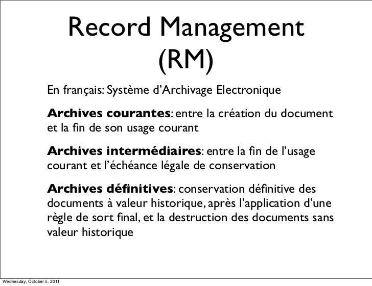 Record Management                                    (RM)                    En français: Système d'Archivage Electronique...