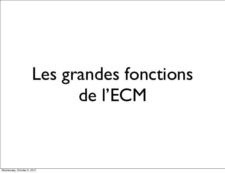 Les grandes fonctions                            de l'ECMWednesday, October 5, 2011