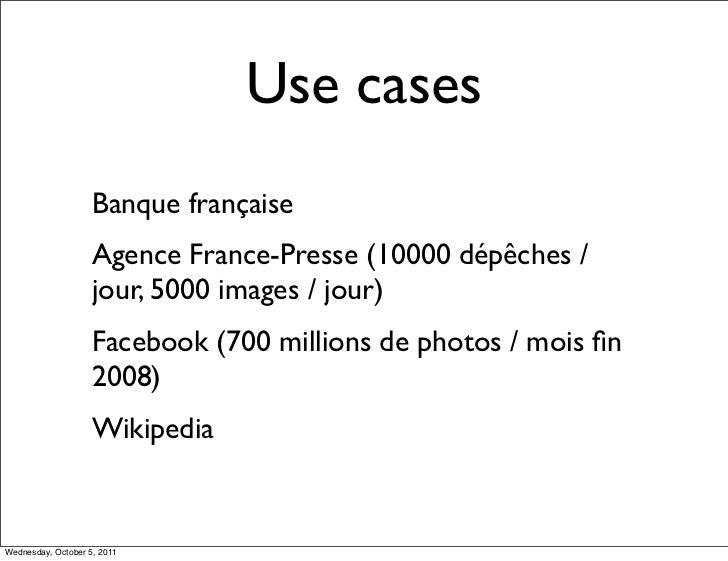 Use cases                    Banque française                    Agence France-Presse (10000 dépêches /                   ...