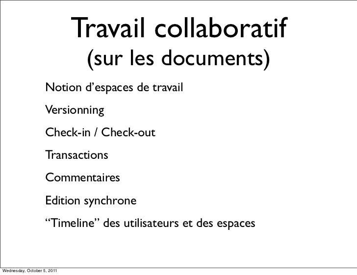 Travail collaboratif                              (sur les documents)                    Notion d'espaces de travail      ...