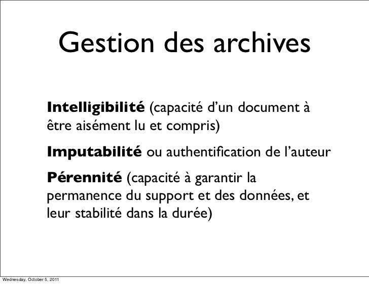 Gestion des archives                    Intelligibilité (capacité d'un document à                    être aisément lu et c...
