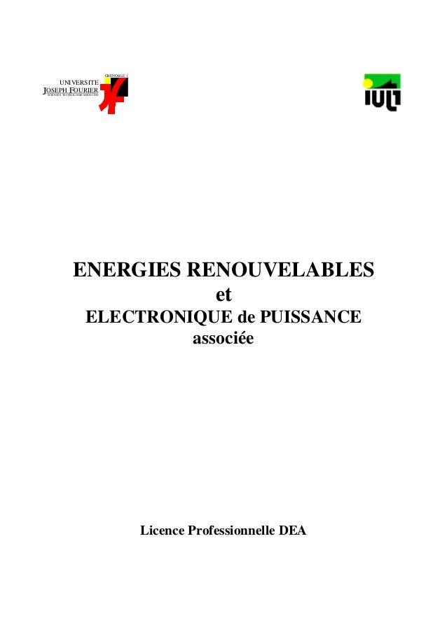 UNIVERSITE OSEPH OURIER SCIENCES, TECHNOLOGIE, MEDECINEJ F GRENOBLE 1 ENERGIES RENOUVELABLES et ELECTRONIQUE de PUISSANCE ...