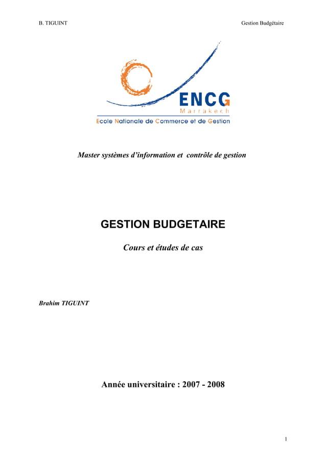 B. TIGUINT  Gestion Budgétaire  Master systèmes d'information et contrôle de gestion  GESTION BUDGETAIRE Cours et études d...