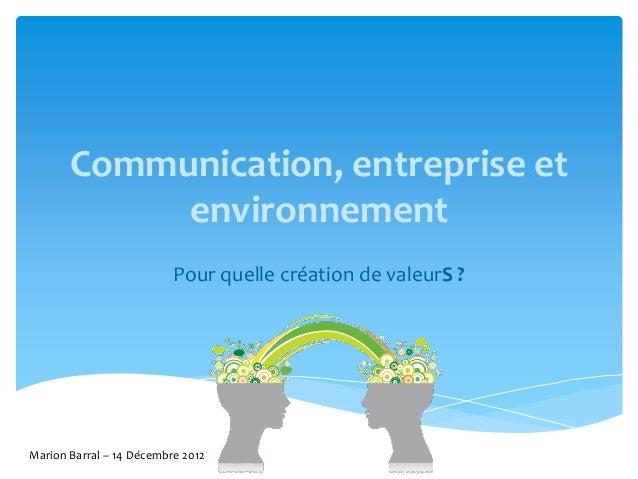Communication, entreprise et            environnement                          Pour quelle création de valeurS ?Marion Bar...