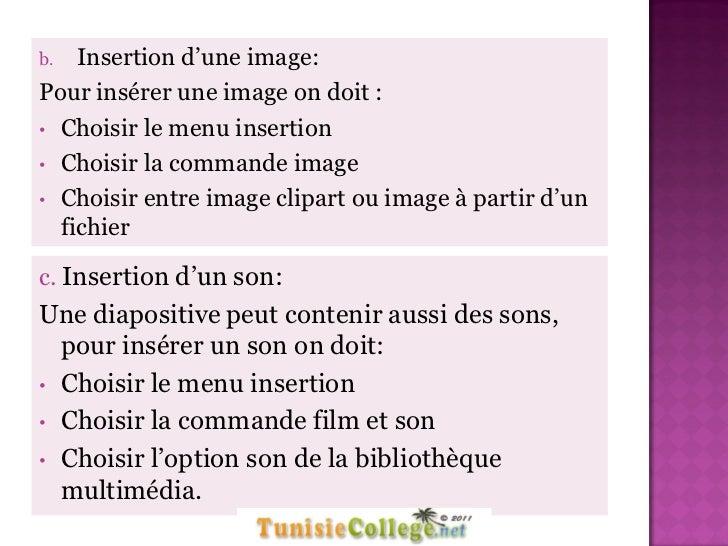 b.  Insertion d'une image:Pour insérer une image on doit :• Choisir le menu insertion• Choisir la commande image• Choisir ...