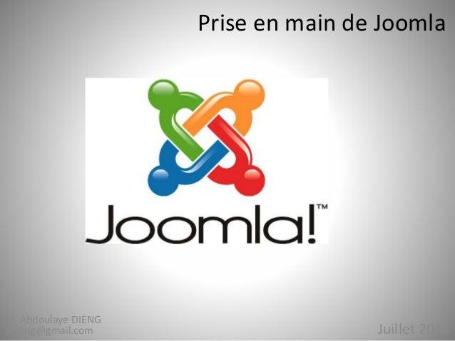 Prise en main de Joomla  Juillet 2014  M. Abdoulaye DIENG  adieng@gmail.com