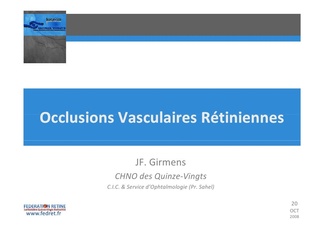 O l i     OcclusionsVasculairesRétiniennes                V    l i Réti i                             JF.Girmens       ...