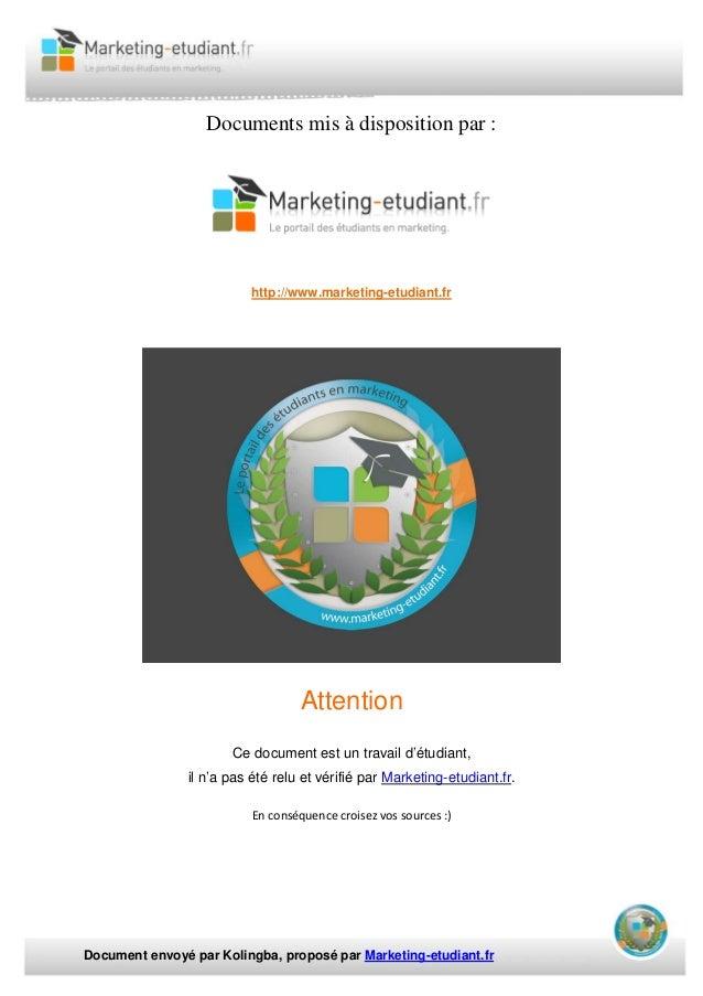 Document envoyé par Kolingba, proposé par Marketing-etudiant.fr Documents mis à disposition par : http://www.marketing-etu...