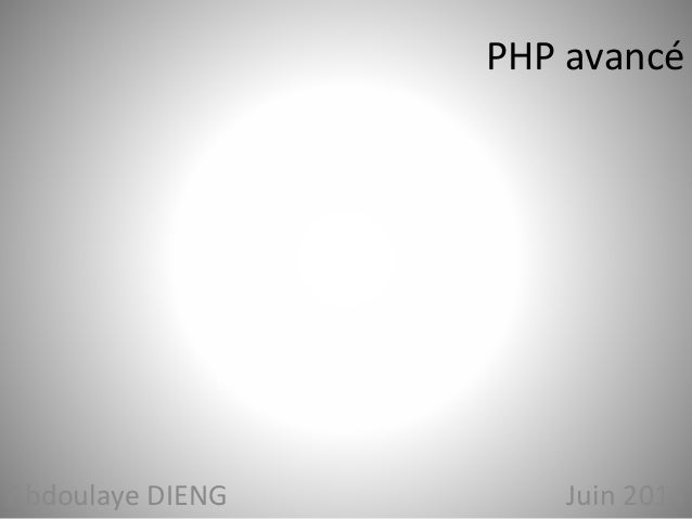 PHP avancé  Abdoulaye DIENG Juin 2014