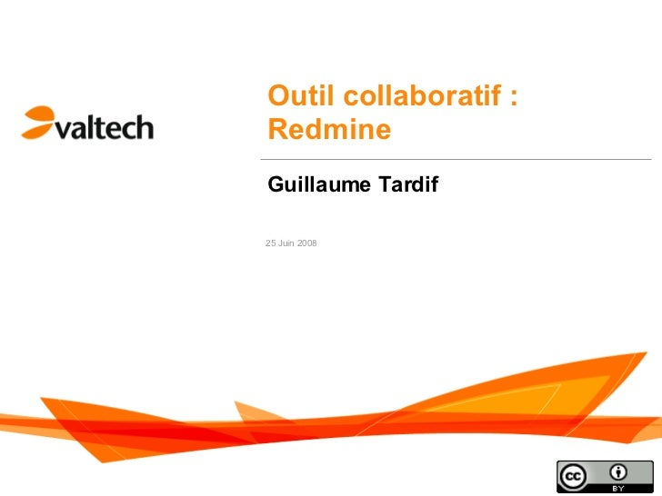 Outil collaboratif : Redmine Guillaume Tardif 25 Juin 2008