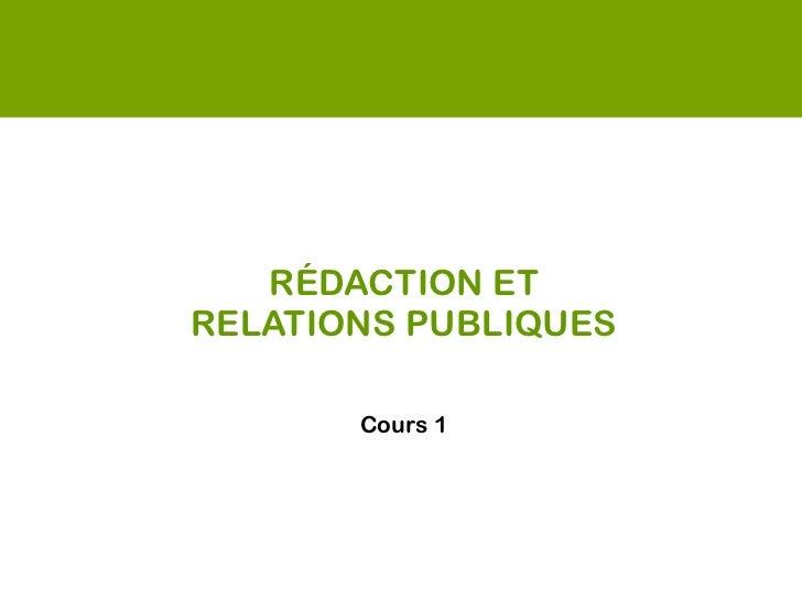 RÉDACTION ET RELATIONS PUBLIQUES       Cours 1