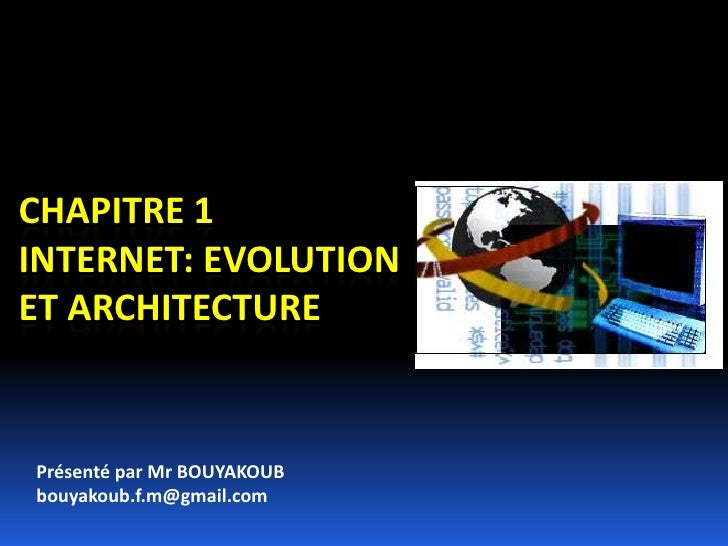 Cours 1  internet evolution et architecture