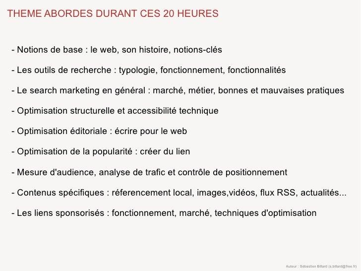THEME ABORDES DURANT CES 20 HEURES   - Notions de base : le web, son histoire, notions-clés  - Les outils de recherche : t...