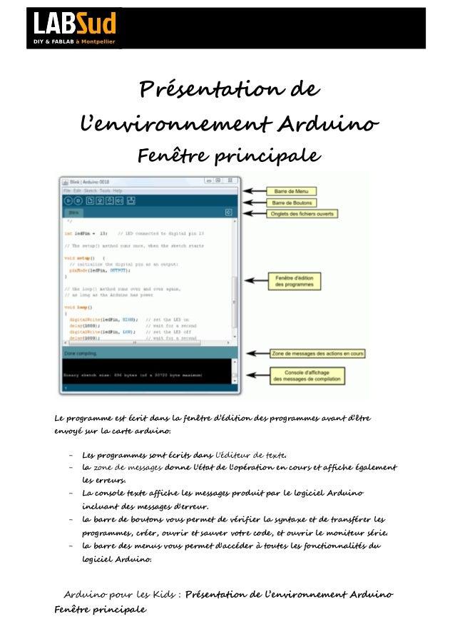Présentation de       l'environnement Arduino                      Fenêtre principaleLe programme est écrit dans la fenêtr...