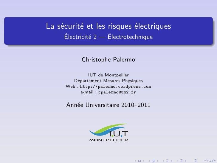 La sécurité et les risques électriques     Électricité 2 — Électrotechnique            Christophe Palermo               IU...