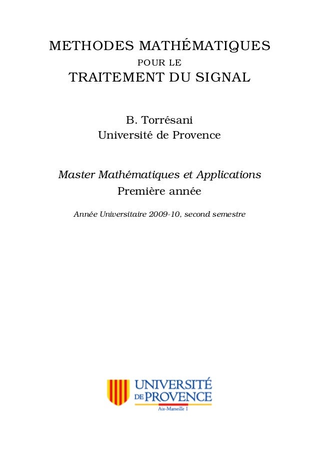 METHODES MATH ´EMATIQUESPOUR LETRAITEMENT DU SIGNALB. Torr´esaniUniversit´e de ProvenceMaster Math´ematiques et Applicatio...