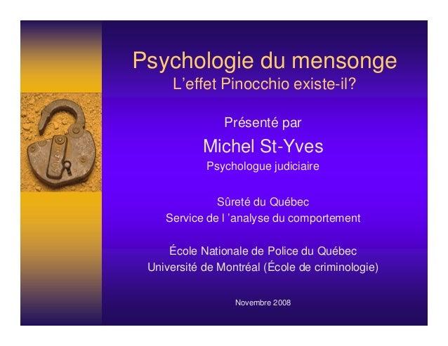 Psychologie du mensonge      L'effet Pinocchio existe-il?                Présenté par            Michel St-Yves           ...