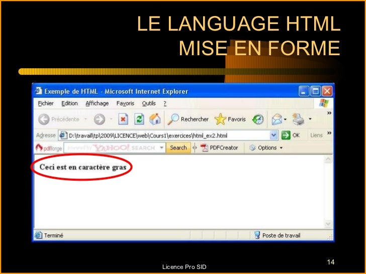 LE LANGUAGE HTML    MISE EN FORME                    14  Licence Pro SID