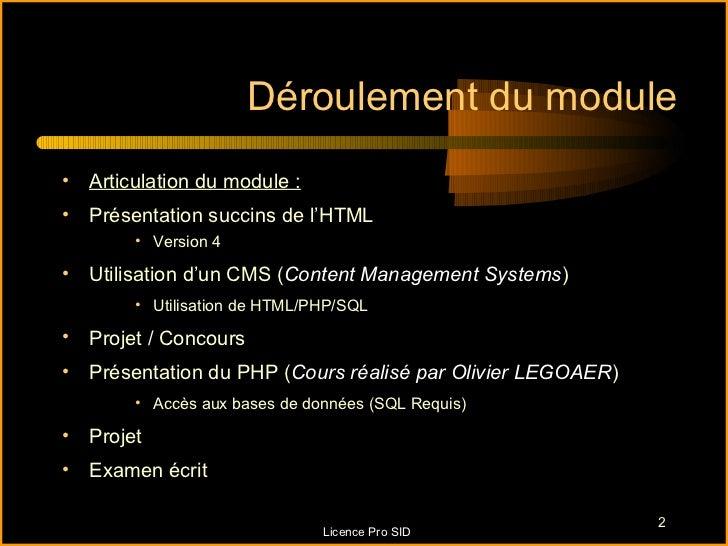 Déroulement du module• Articulation du module :• Présentation succins de l'HTML       • Version 4• Utilisation d'un CMS (C...