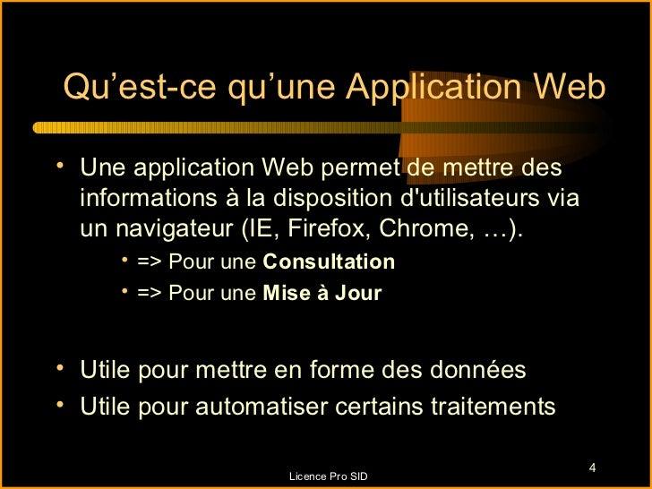 Qu'est-ce qu'une Application Web• Une application Web permet de mettre des  informations à la disposition dutilisateurs vi...