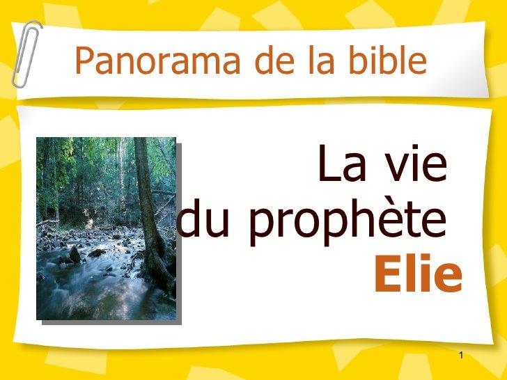 La vie  du prophète  Elie Panorama de la bible