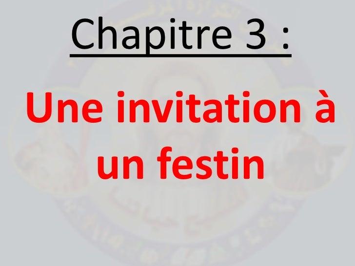 Chapitre 3: <br />Une invitation à un festin<br />
