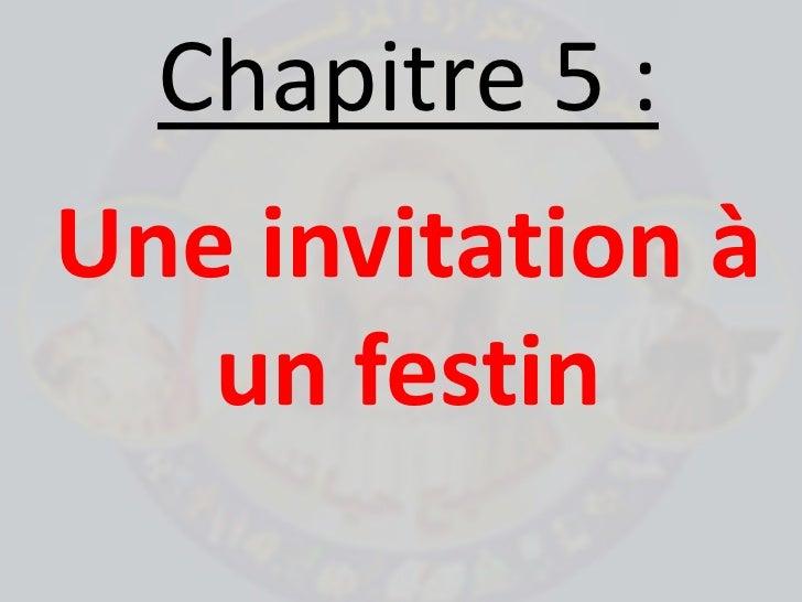 Chapitre 5: <br />Une invitation à un festin<br />