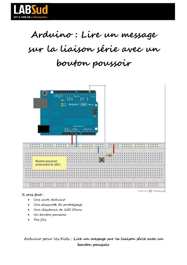 Arduino : Lire un message   sur la liaison série avec un                   bouton poussoirIl vous faut :      Une carte A...