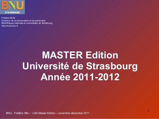Frédéric BLIN Directeur de la conservation et du patrimoine Bibliothèque nationale et universitaire de Strasbourg http://w...