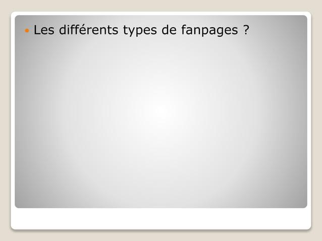  Les différents types de fanpages ?