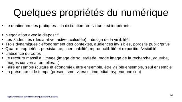 12 ● Le continuum des pratiques – la distinction réel virtuel est inopérante ● Négociation avec le dispositif ● Les 3 iden...
