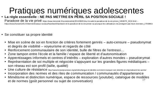 17 ● La règle essentielle : NE PAS METTRE EN PÉRIL SA POSITION SOCIALE ! Paradoxe de la vie privé https://www.lemonde.fr/s...