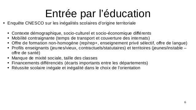 6 ● Enquête CNESCO sur les inégalités scolaires d'origine territoriale ● Contexte démographique, socio-culturel et socio-é...