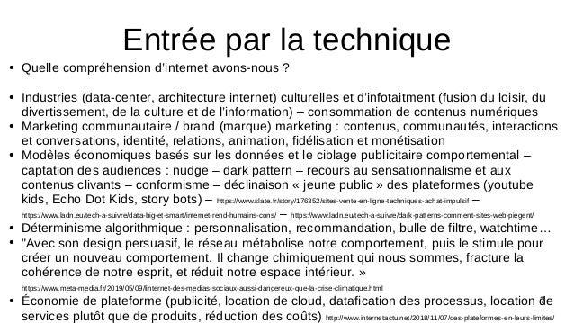 7 ● Quelle compréhension d'internet avons-nous ? ● Industries (data-center, architecture internet) culturelles et d'infota...