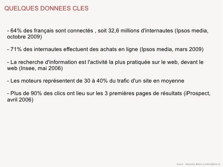 QUELQUES DONNEES CLES   - 64% des français sont connectés , soit 32,6 millions d'internautes (Ipsos media, octobre 2009)  ...