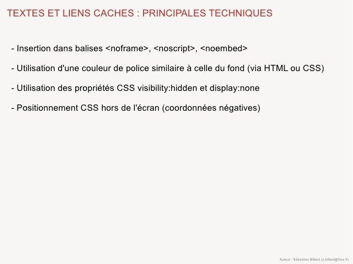 TEXTES ET LIENS CACHES : PRINCIPALES TECHNIQUES   - Insertion dans balises <noframe>, <noscript>, <noembed>  - Utilisation...